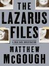 The Lazarus Files