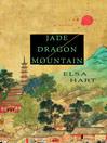 Jade Dragon Mountain--A Mystery