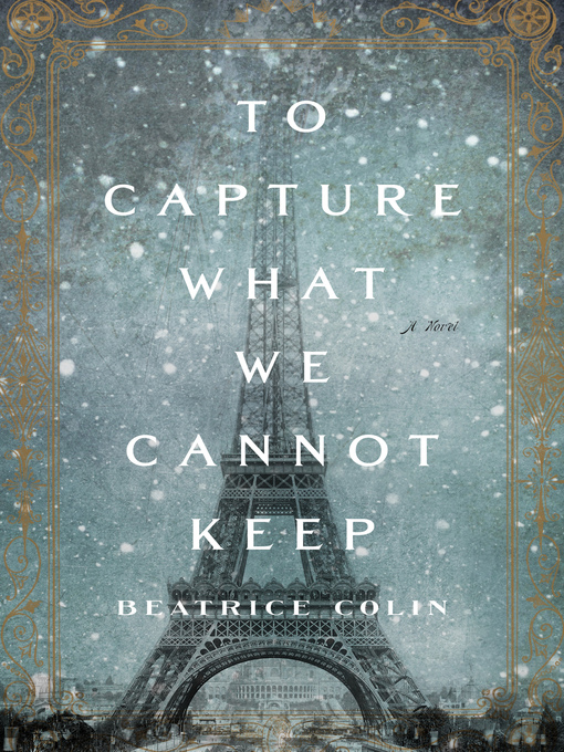 To capture what we cannot keep / Beatrice Colin