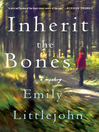 Inherit the Bones--A Mystery