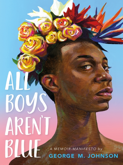 All boys aren't blue : a memoir-manifesto