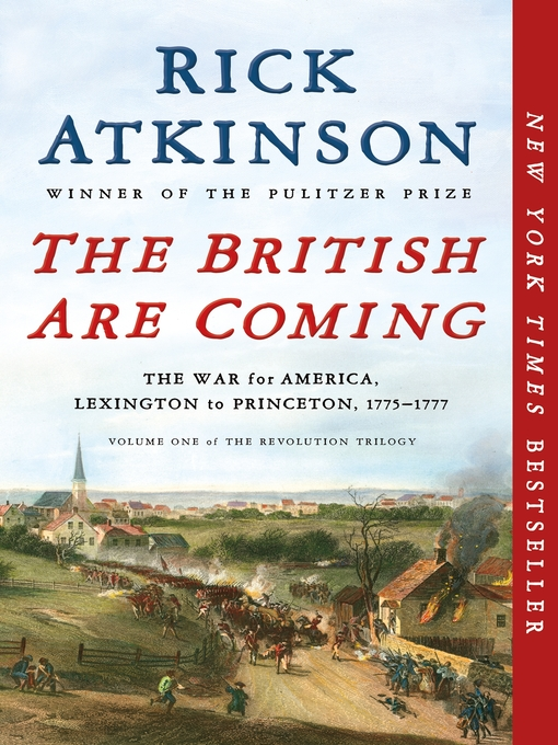 The British Are Coming [EBOOK] : The War for America, Lexington to Princeton, 1775-1777