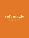 Soft Magic