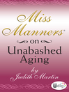 Cover image for Miss Manners On Unabashed Aging