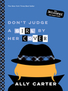 Don't Judge a Girl by Her Cover : Gallagher Girls Series, Book 3