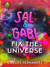 Sal and Gabi Fix the Universe