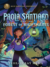 Cover image for Paola Santiago and the Forest of Nightmares