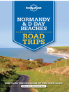 Cover image for Lonely Planet Normandy & D-Day Beaches Road Trips
