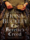 HERETIC'S CREED;AN ELIZABETHAN MYSTERY FEATURING URSULA BLANCHARD