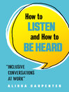 How to Listen and How to Be Heard