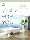 A year for you [electronic book] : release the clutter, reduce the stress, reclaim your life