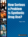How serious a problem is synthetic drug use? [eBook]