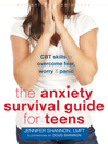 The Anxiety Survival Guide for Teens