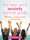 Cover image for The Teen Girl's Anxiety Survival Guide