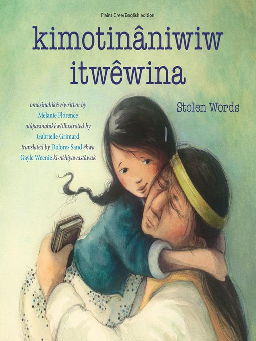 kimotinâniwiw itwêwina / Stolen Words