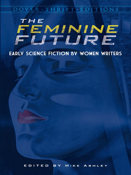 Cover image for The Feminine Future: Early Science Fiction by Women Writers