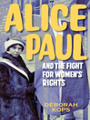 Alice Paul and the fight for women's rights [eBook]