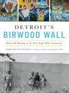 Detroit's Birwood Wall
