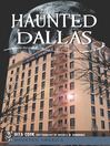 Haunted Dallas [electronic resource]