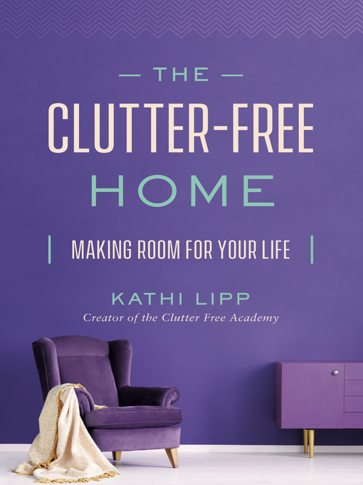 The clutter-free home [electronic book]