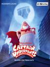 Captain Underpants : Grossangriff der schnappenden Klo-Schüsseln ... und noch ein Abenteuer