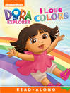 I Love Colors (Nickelodeon Read-Along)