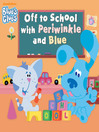 Off to School with Periwinkle and Blue [electronic resource]