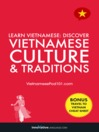 Discover Vietnamese Culture & Traditions