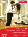 Kate Hewitt Bestseller Collection 201107/the Italian's Chosen Wife/the Greek Tycoon's Convenient Bride