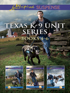 Texas K-9 Unit Volume 2/explosive Secrets/scent of Danger/lone Star Protector