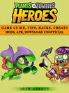 Plants Vs Zombies Heroes Unofficial Game Guide