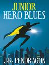 Junior Hero Blues [electronic resource]