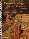 Danny Blackgoat, Navajo Prisoner