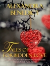 Tales of Forbidden Love (A Collection of Forbidden Romances, Previously Published)