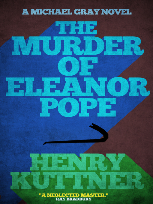 The Murder of Eleanor Pope--A Michael Gray Novel