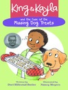 King & Kayla and the case of the missing dog treats [eBook]