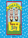 Ling & Ting. Twice as silly