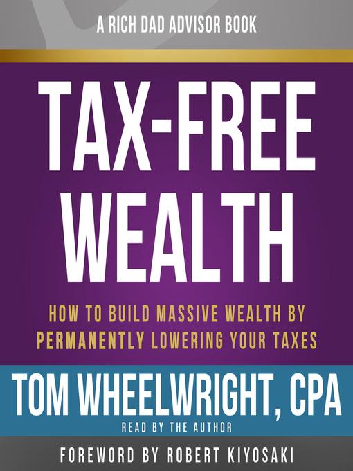 Rich Dad Advisors--Tax-Free Wealth