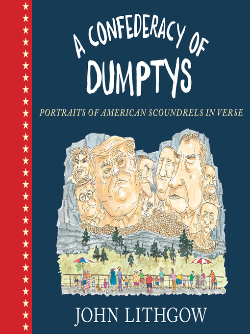 A Confederacy of Dumptys--Portraits of American Scoundrels in Verse