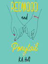 Redwood and Ponytail [electronic resource]
