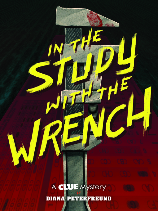 In the Study with the Wrench : A Clue Mystery, Book Two.