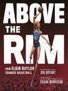 Above the Rim [electronic resource]