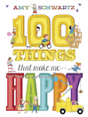 100 Things That Make Me Happy [electronic resource]