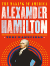 Alexander Hamilton [electronic resource]