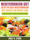 Cover image for Mediterranean Diet: 50 of the Best Mediterranean Diet Recipes For Weight Loss