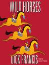 Wild Horses [electronic resource]