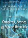 Vampires, scones, and Edmund Herondale. Book 3 [Audio eBook]