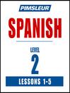 Pimsleur Spanish Level 2 Lessons 1-5 MP3