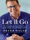 Let it go [electronic book] : downsizing your way to a richer, happier life