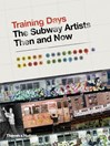 Training Days : The Subway Artists Then and Now